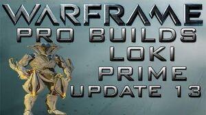 Warframe Loki Prime Pro Builds Update 13.7