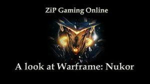 A look at Warframe Nukor