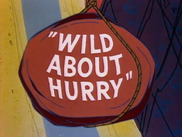 Wild About Hurry Title Card