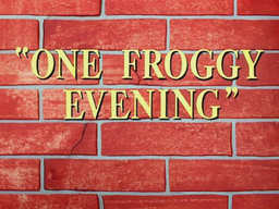 One Froggy Evening Title Card