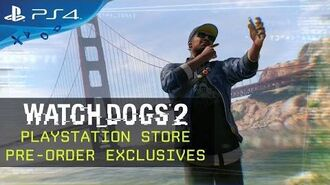 Watch Dogs 2 - PlayStation Store Pre-Order Exclusives
