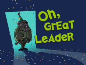 Oh, Great Leader Title Card