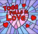 Todd Falls in Love
