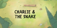 Charlie and the Snake