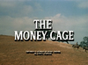 The Money Cage 1