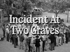 Incident at Two Graves