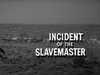 Incident of the Slavemaster
