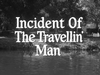 Incident of the Travellin' Man