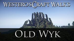 WesterosCraft Walks Episode 19 Old Wyk
