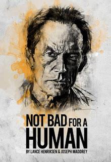 Lance Henriksen - Not Bad For A Human