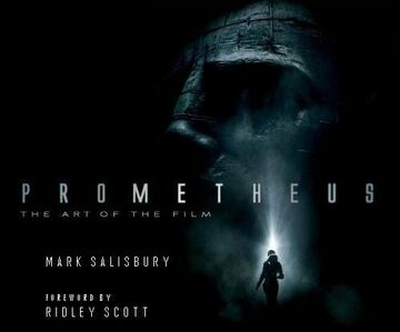 Prometheus The Art of the Film (Film Tie in)