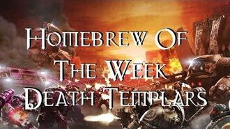 Homebrew Of The Week - Episode 1 - Death Templars-0
