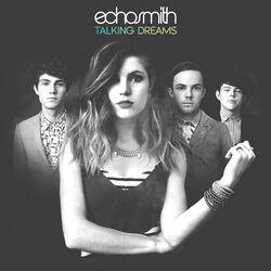 Echosmith Talking Dreams