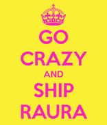 Go crazy and ship raura