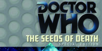 The Seeds of Death: Special Edition