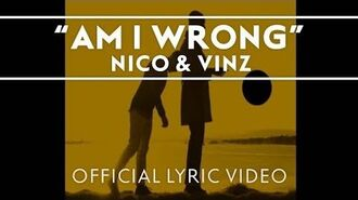 Nico & Vinz - Am I Wrong Official Lyric Video-1