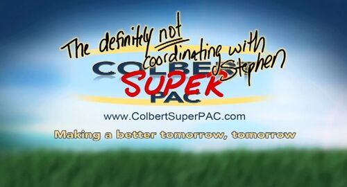 The definitely not coordinating with Stephen Colbert Super PAC