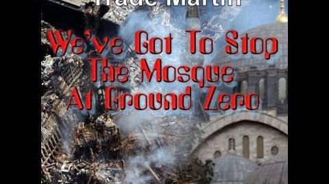 "TRADE MARTIN - ""We've Got To Stop The Mosque At Ground Zero"""