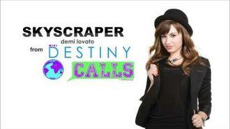 """Demi Lovato - Skyscraper (From """"Destiny Calls"""")"""