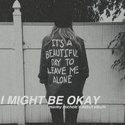 IMightBeOkay