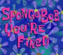 Bob Esponja,Você Está Despedido!/galeria