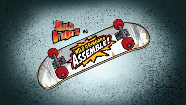 File:Wild Grinders Assemble! Title Card.png