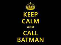 Keep-calm-and-call-batman-source