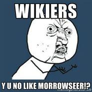 Y u no like morrowseer