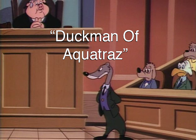 "File:""Duckman Of Aquatraz"".jpg"