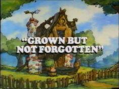 Grown But Not Forgotten