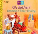Oh, Bother! Someone's Baby-Sitting