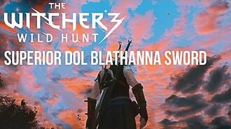 SUPERIOR DOL BLATHANNA SWORD - Steel Sword Location -Level 11- - The Witcher 3