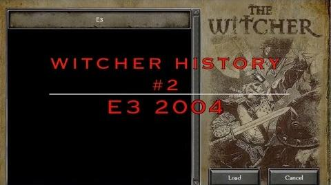 The Witcher History part 2 - E3 2004