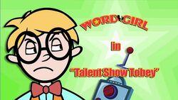 Talent Show Tobey titlecard