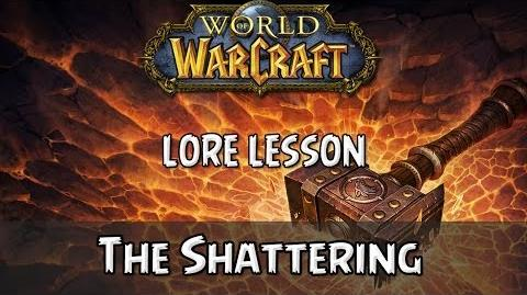 World of Warcraft lore lesson 66 The Shattering