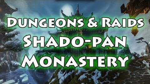 Dungeons & Raids Shado-Pan Monastery