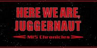 Here We Are, Juggernaut