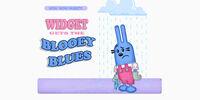 Widget Gets the Blooey Blues