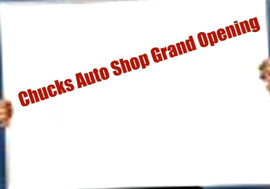 File:Chucks Auto Shop Grand Opening Banner1.jpg
