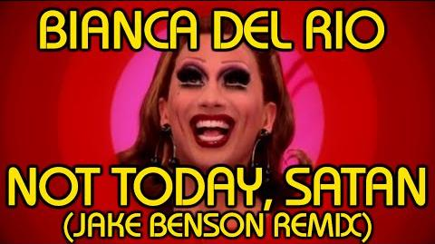 Bianca Del Rio - Not Today, Satan (Jake Benson Remix)