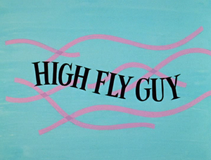 High Fly Guy title card