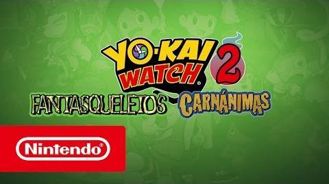 YO-KAI WATCH 2 Fantasqueletos y YO-KAI WATCH 2 Carnánimas – Tráiler de presentación (Nintendo 3DS)