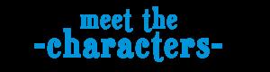 Meetthecharacters