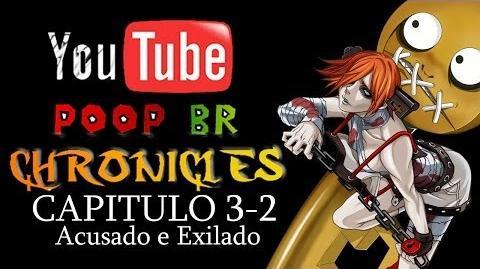Youtube Poop BR Chronicles Capítulo 3-2 Acusado e Exilado
