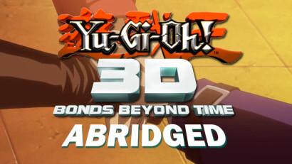 Ygotas yugioh 3d bond beyonds time abridged trailer