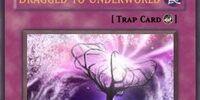 Dragged to Underworld