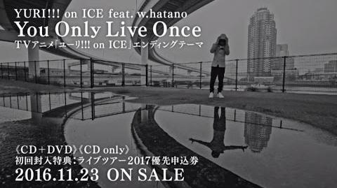 YURI!!! on ICE feat. w.hatano 『You Only Live Once』