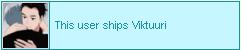 Userbox this user ships viktuuri