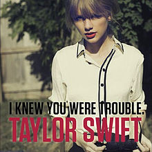 File:I Knew You Were Trouble Taylor Swift.jpg