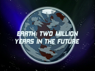 Earth - Two Million Years in the Future